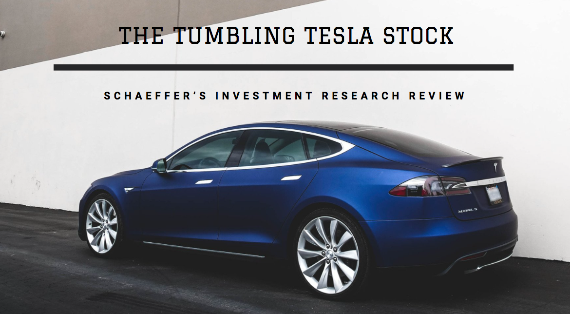 Schaeffer's Investment Research Review Discusses the Tumbling Tesla Stock