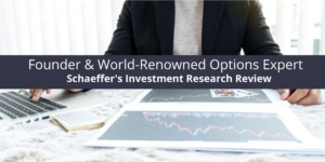 Schaeffer's Investment Research Review: Founder & World-Renowned Options Expert